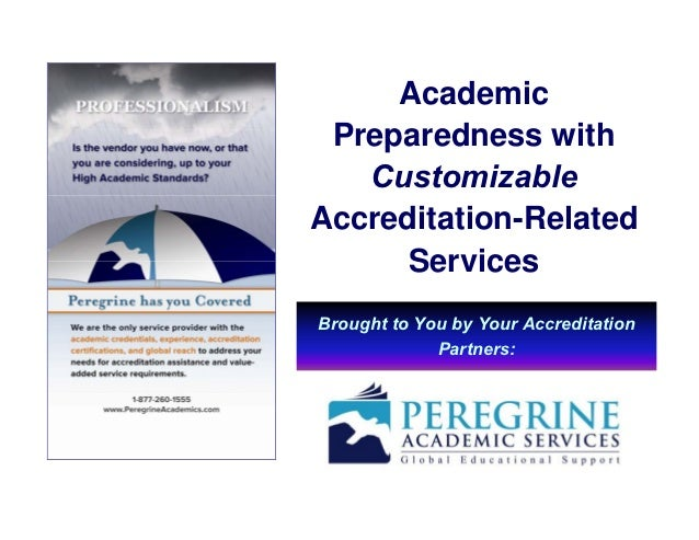 Academic Preparedness with   CustomizableAccreditation-Related      ServicesBrought to You by Your Accreditation          ...