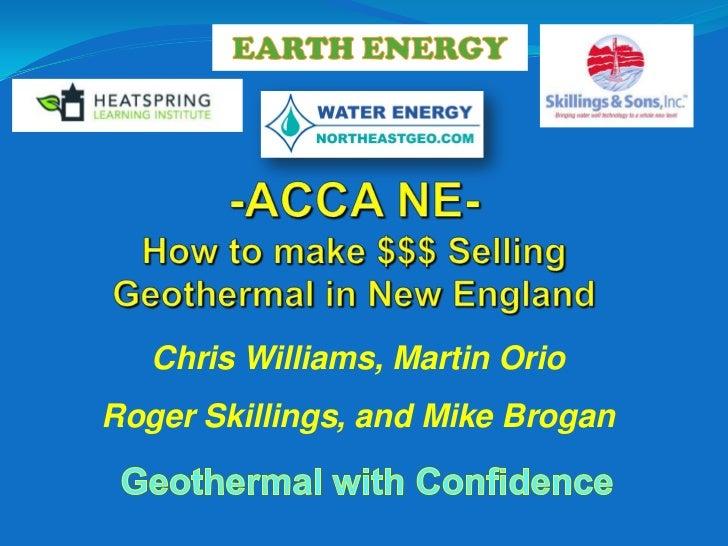 Chris Williams, Martin OrioRoger Skillings, and Mike Brogan