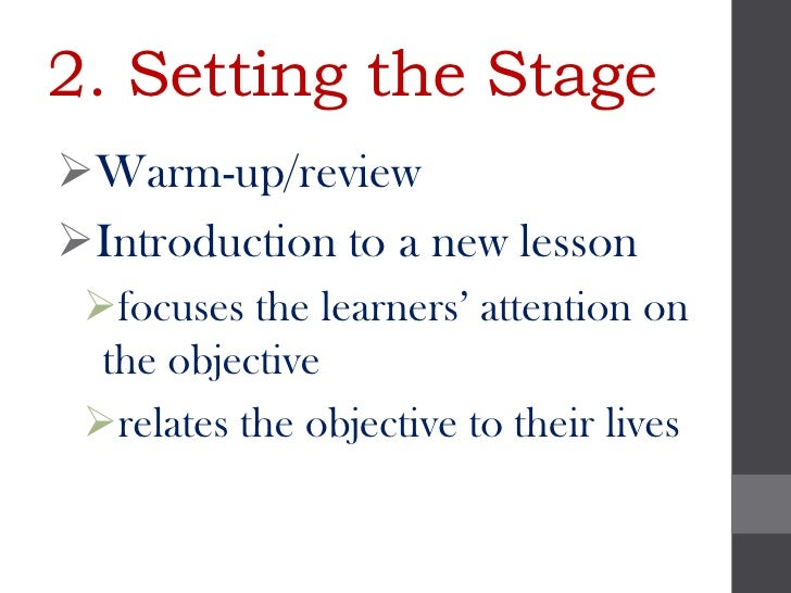 2. Setting the StageWarm-up/reviewIntroduction to a new lesson focuses the learners' attention on  the objective relat...