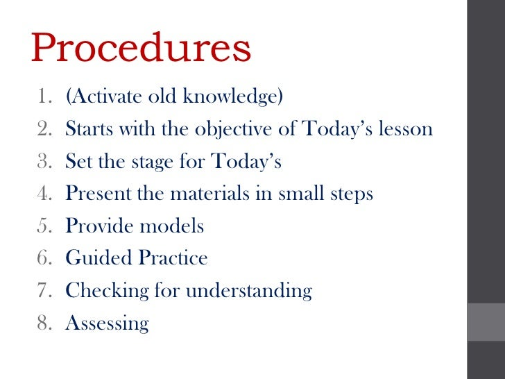 Procedures1.   (Activate old knowledge)2.   Starts with the objective of Today's lesson3.   Set the stage for Today's4.   ...