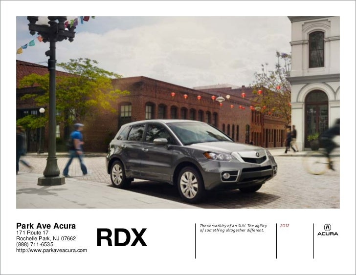 RDXPark Ave Acura                      The versatility of an SUV. The agility                                    of someth...