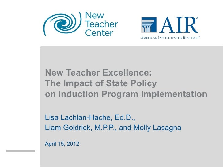 Insert Single Funder         LogoNew Teacher Excellence:The Impact of State Policyon Induction Program ImplementationLisa ...