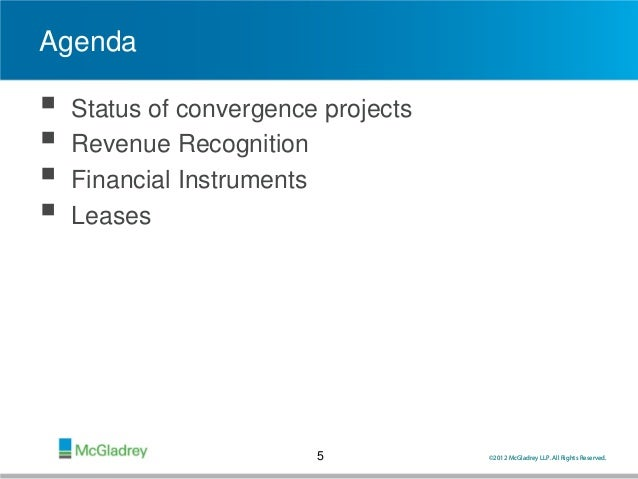 revenue recognition convergence 2018-8-14 approach the standard approach for ifrs 15 revenue recognition recalculation (independent from your reporting system) are the 5 steps below (numbering).