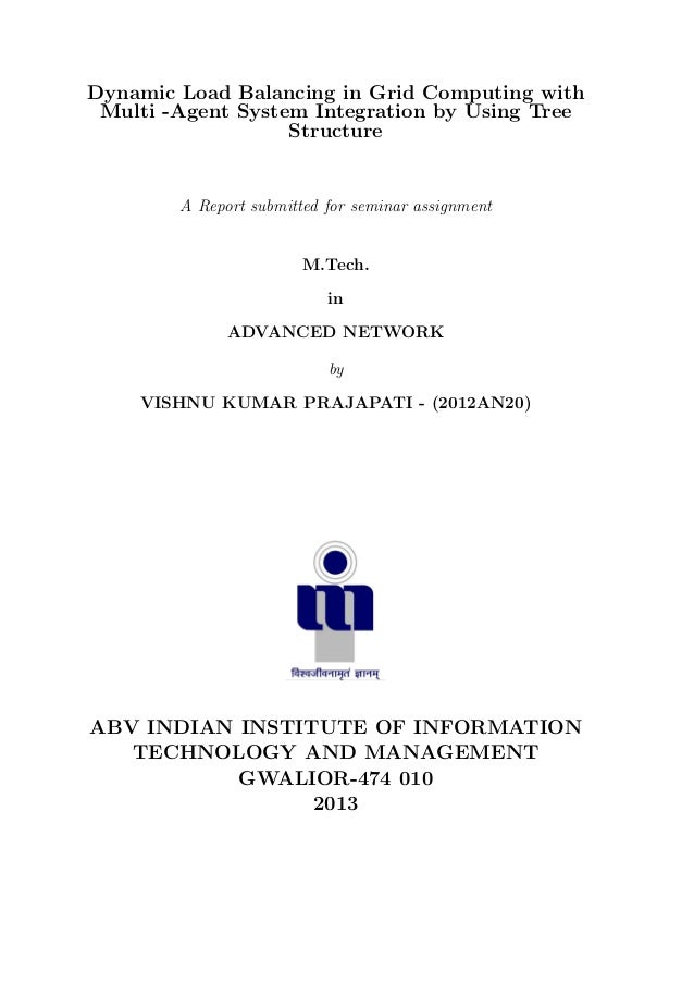 Dynamic Load Balancing in Grid Computing with Multi -Agent System Integration by Using Tree Structure  A Report submitted ...