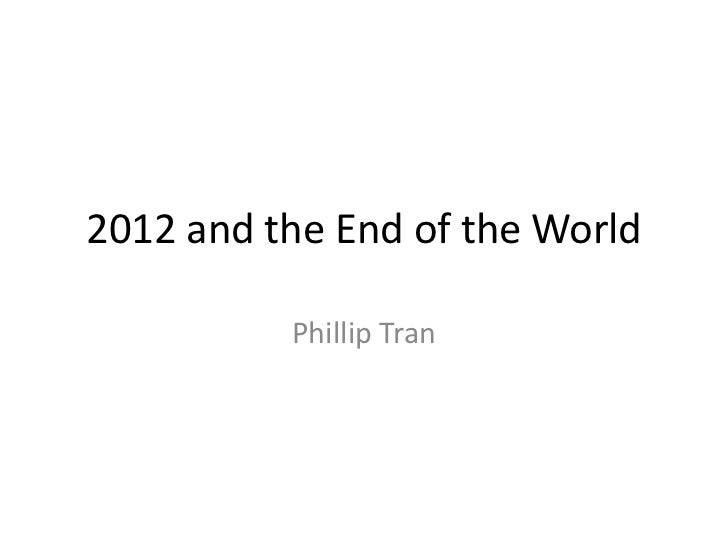 2012 and the End of the World          Phillip Tran