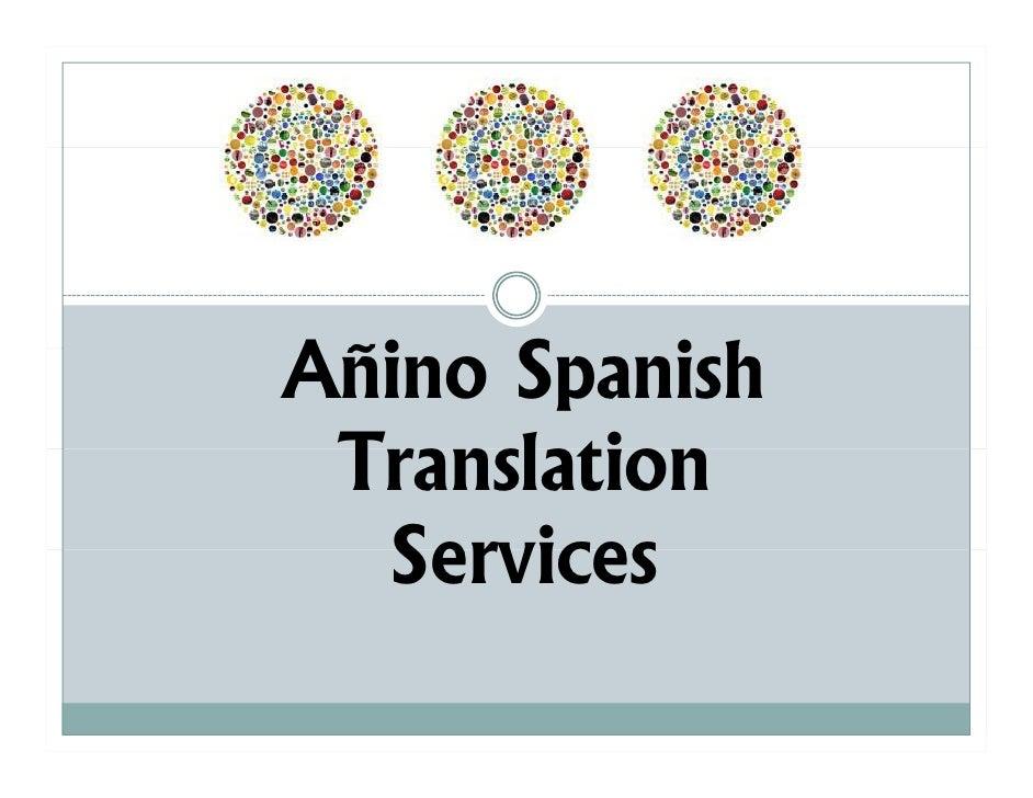 Añino SpanishAñi S       ih Translation T     l ti   Services