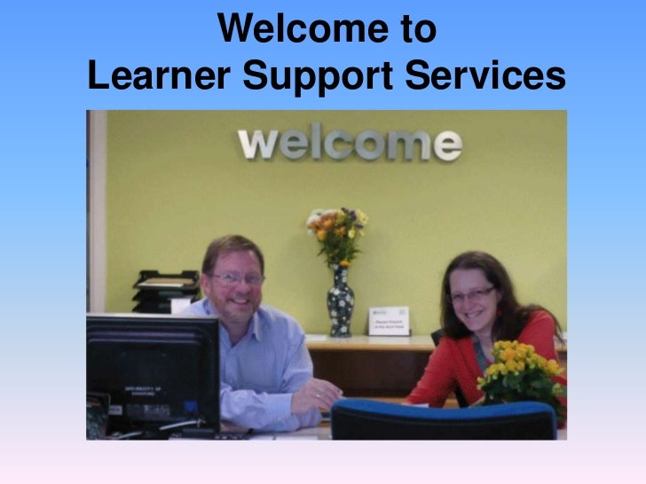 Welcome toLearner Support Services