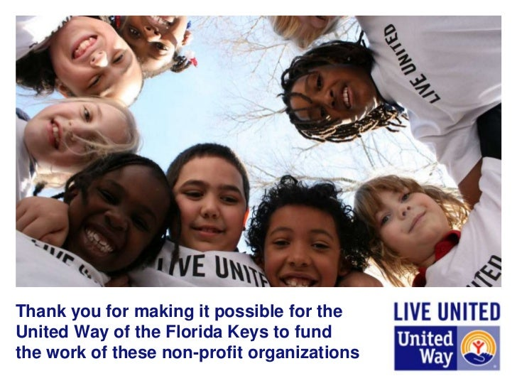 Thank you for making it possible for theUnited Way of the Florida Keys to fundthe work of these non-profit organizations