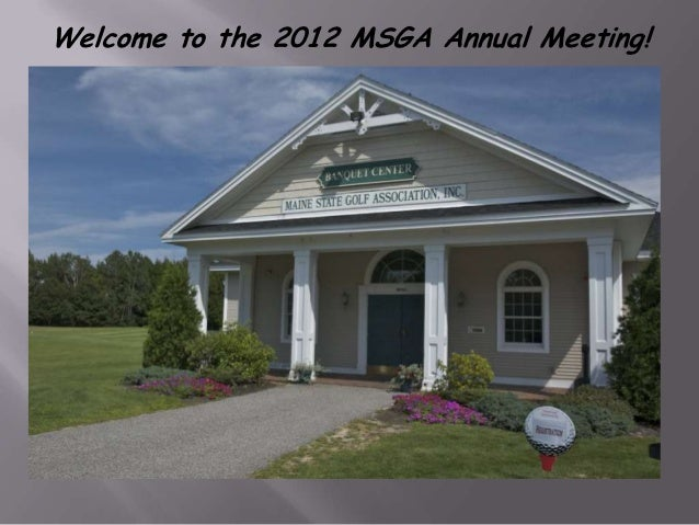 Welcome to the 2012 MSGA Annual Meeting!