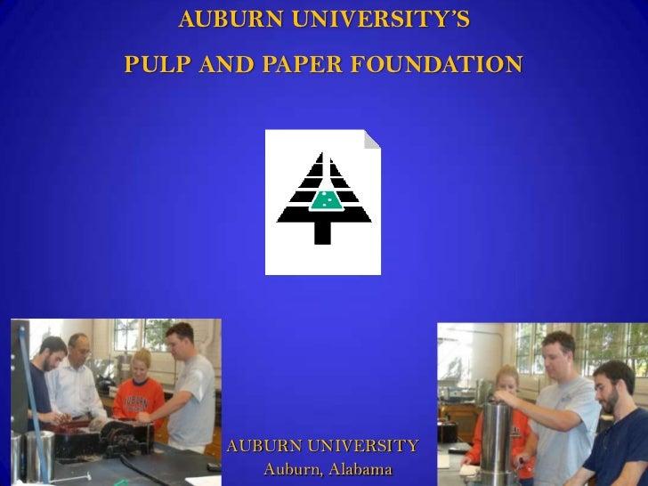 AUBURN UNIVERSITY'SPULP AND PAPER FOUNDATION      AUBURN UNIVERSITY         Auburn, Alabama