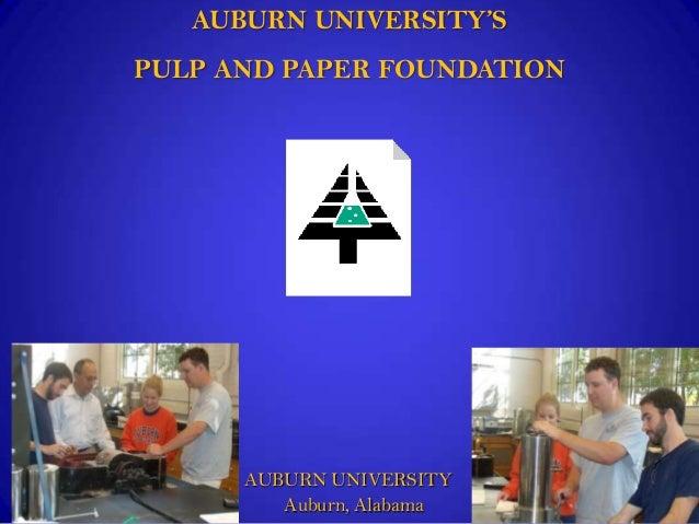 AUBURN UNIVERSITYAuburn, AlabamaAUBURN UNIVERSITY'SPULP AND PAPER FOUNDATION