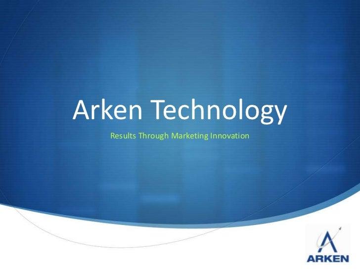 Arken Technology  Results Through Marketing Innovation