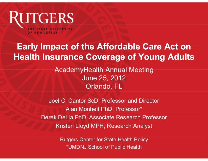 Early Impact of the Affordable Care Act onHealth Insurance Coverage of Young Adults          AcademyHealth Annual Meeting ...