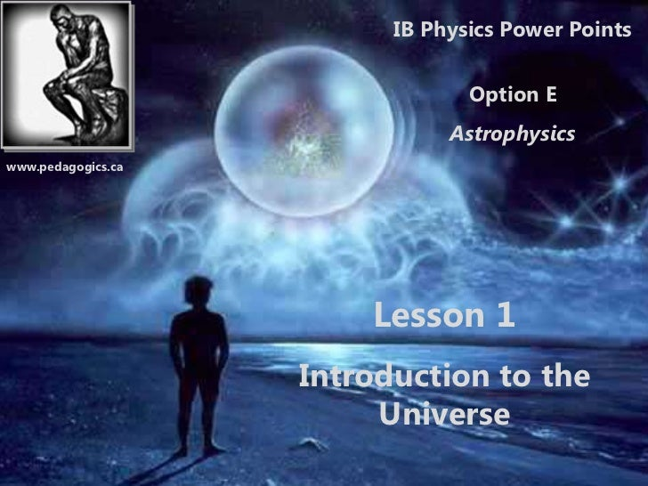 IB Physics Power Points                                 Option E                               Astrophysicswww.pedagogics....