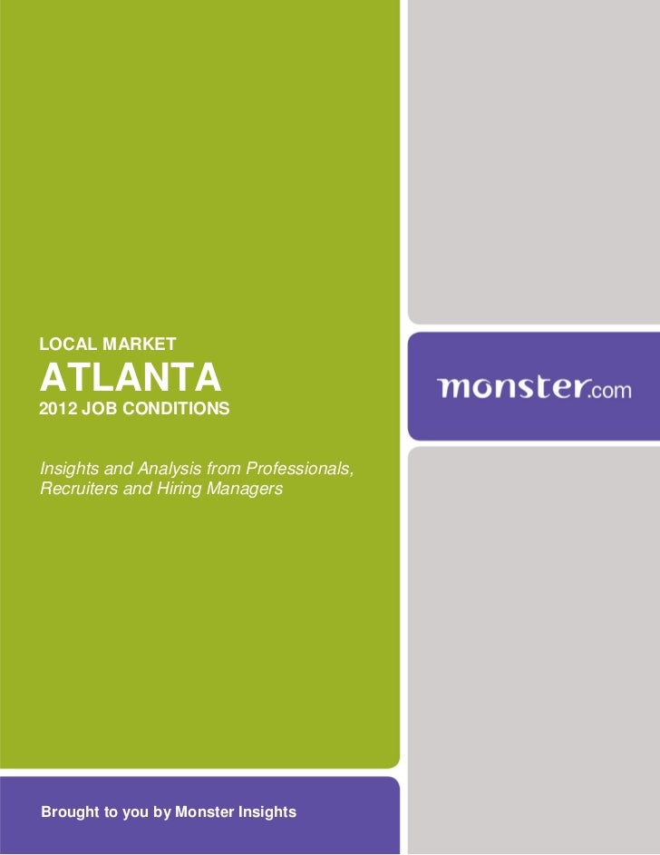 LOCAL MARKETATLANTA2012 JOB CONDITIONSInsights and Analysis from Professionals,Recruiters and Hiring ManagersBrought to yo...