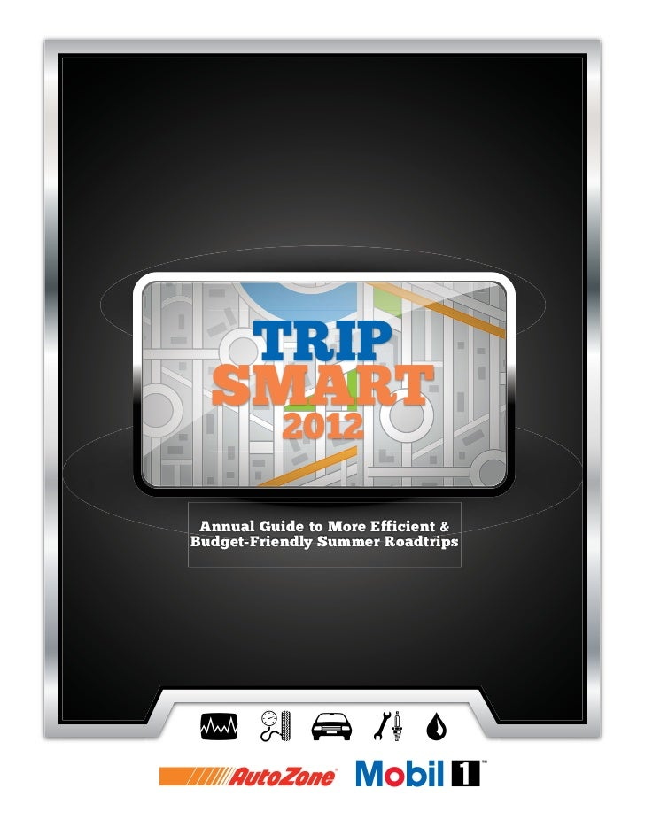 TRIP  SMART           2012 Annual Guide to More Efficient &Budget-Friendly Summer Roadtrips
