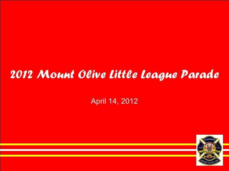 2012 Mount Olive Little League Parade              April 14, 2012