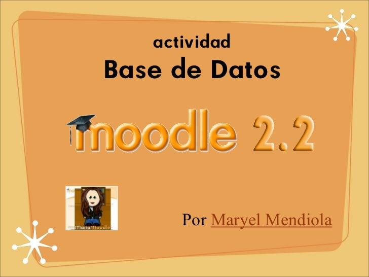 actividadBase de Datos      Por Maryel Mendiola