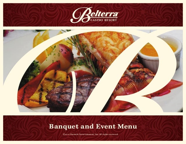 Banquet and Event Menu ©2012 Pinnacle Entertainment, Inc. All rights reserved.