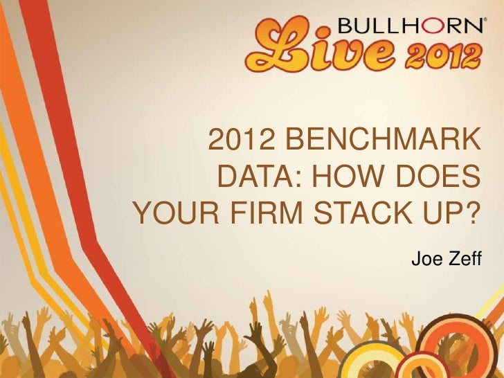 2012 BENCHMARK    DATA: HOW DOESYOUR FIRM STACK UP?               Joe Zeff