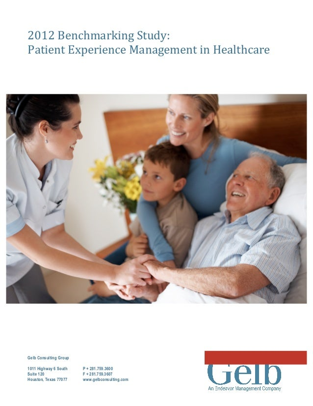 2012 Benchmarking Study: Patient Experience Management in Healthcare  Gelb Consulting Group1011 Highway 6 South  ...