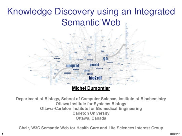 Knowledge Discovery using an Integrated               Semantic Web                                  Michel Dumontier      ...