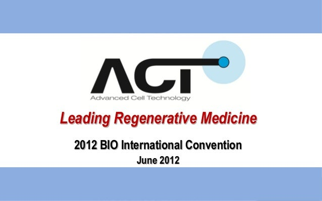 Leading Regenerative Medicine2012 BIO International ConventionJune 2012