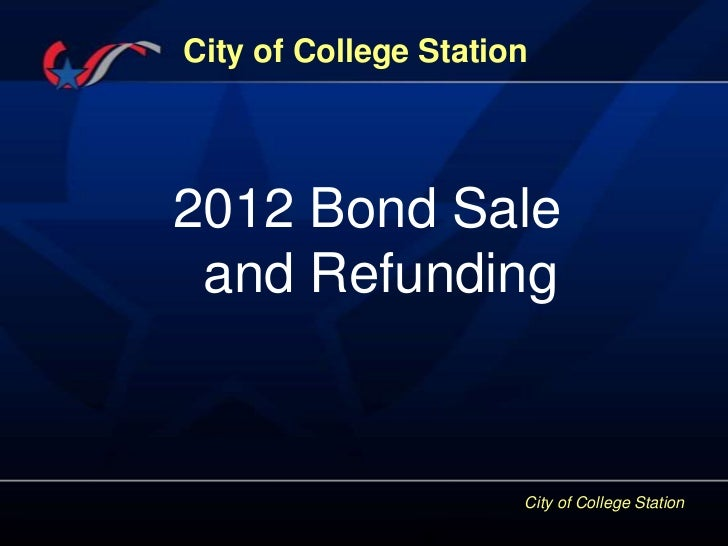 City of College Station2012 Bond Sale and Refunding                      City of College Station
