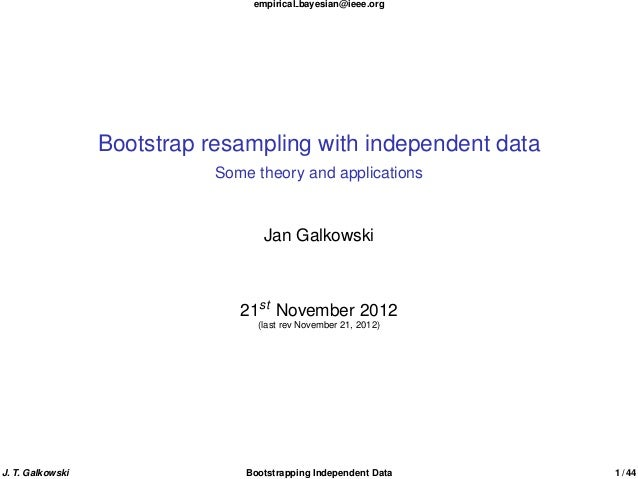 empirical bayesian@ieee.org                  Bootstrap resampling with independent data                             Some t...