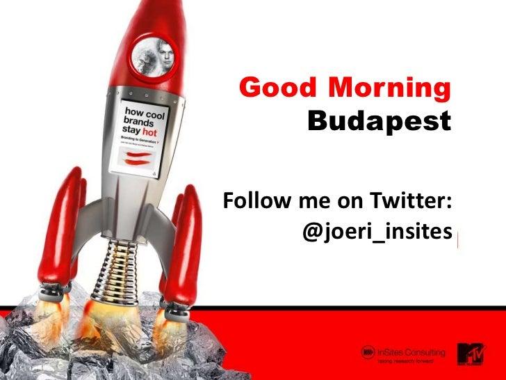 Good Morning    BudapestFollow me on Twitter:       @joeri_insites