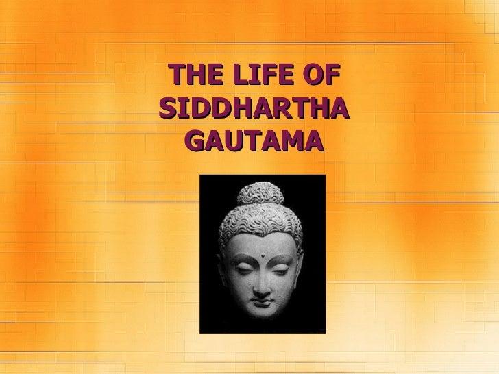 THE LIFE OFSIDDHARTHA  GAUTAMA