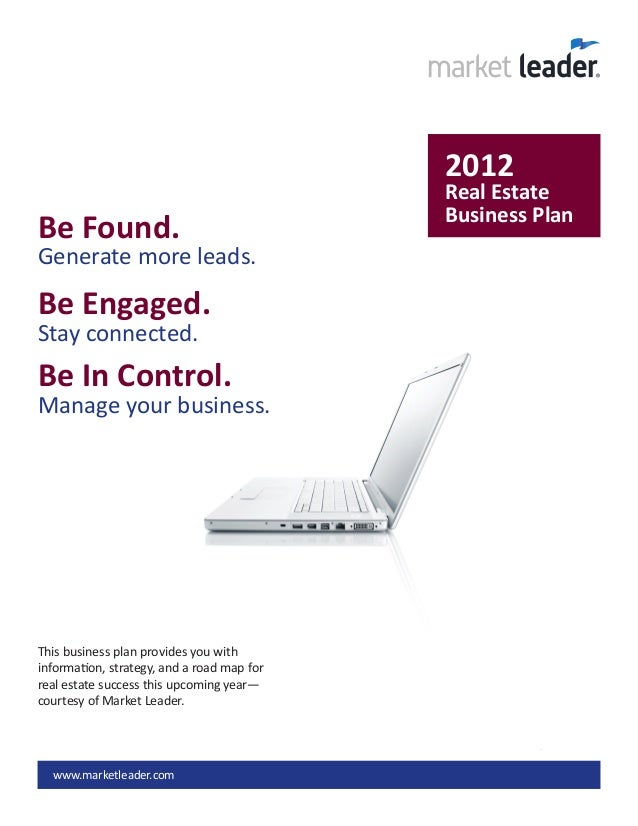 www.marketleader.com Be Found. Generate more leads. Be Engaged. Stay connected. Be In Control. Manage your business. 2012 ...