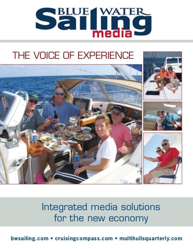 bwsailing.com • cruisingcompass.com • multihullsquarterly.com Integrated media solutions for the new economy bwsailing.com...