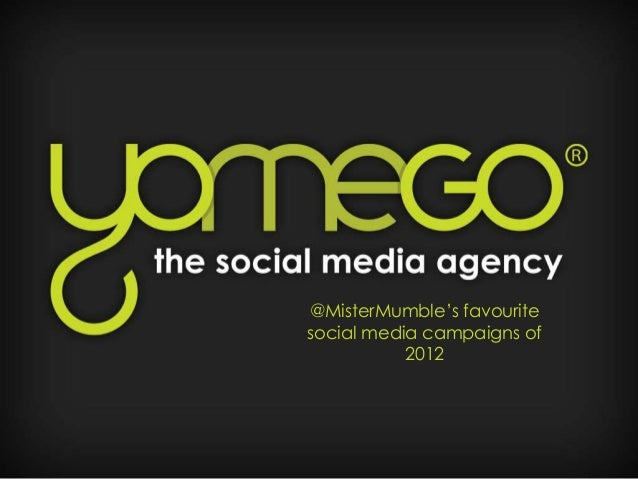 @MisterMumble's favouritesocial media campaigns of           2012