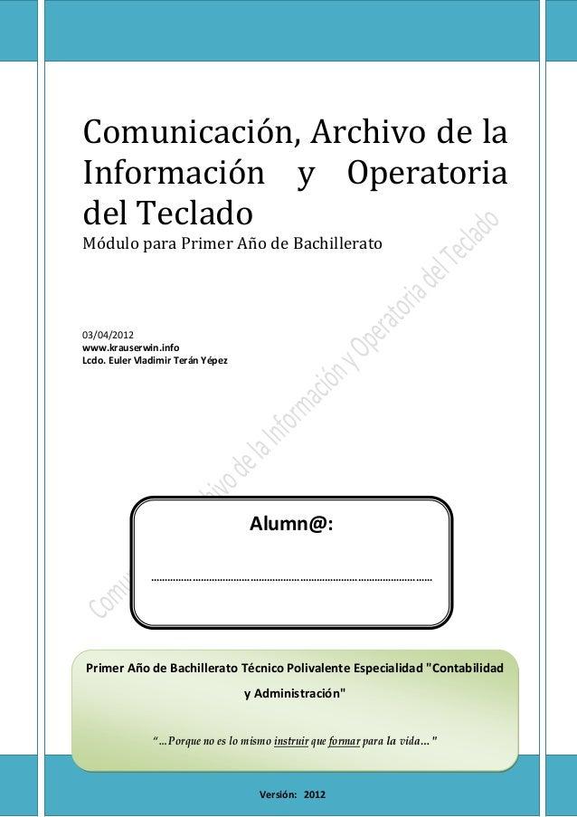 Comunicación, Archivo de la Información y Operatoria del Teclado Módulo para Primer Año de Bachillerato caratula 03/04/201...