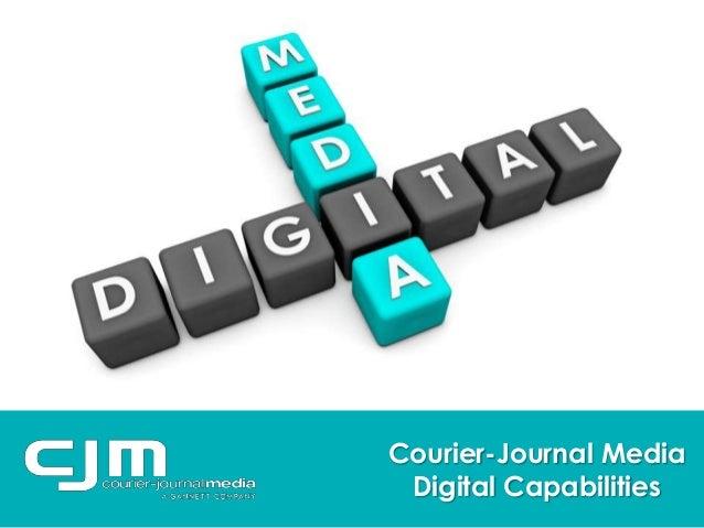 Courier-Journal MediaDigital Capabilities