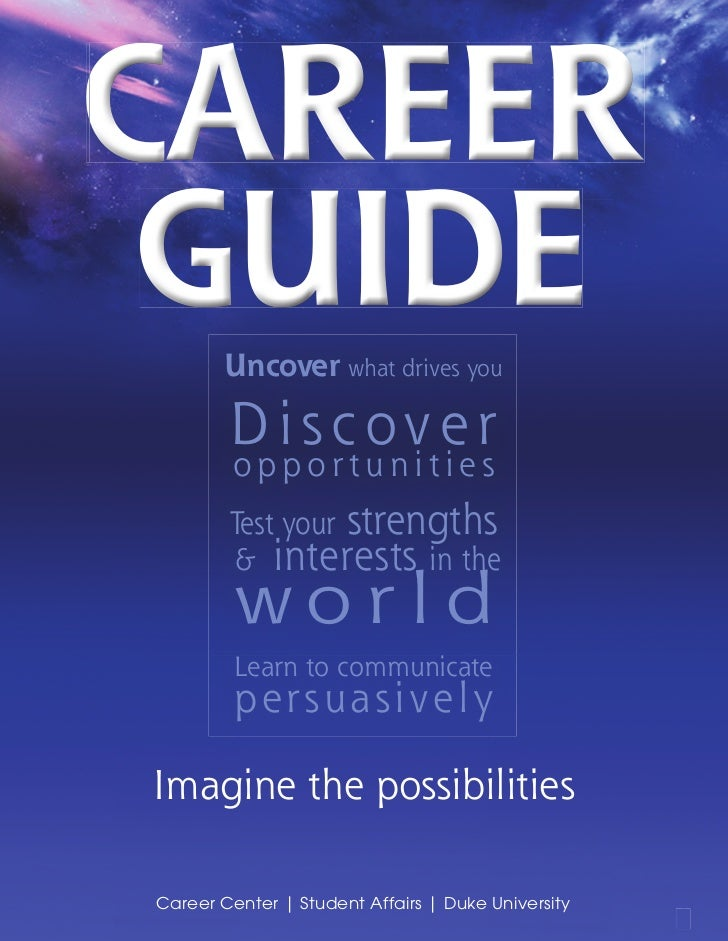 Career Guide  Uncover what drives you        D i s c ov e r         opportunities        Test your strengths        & inte...