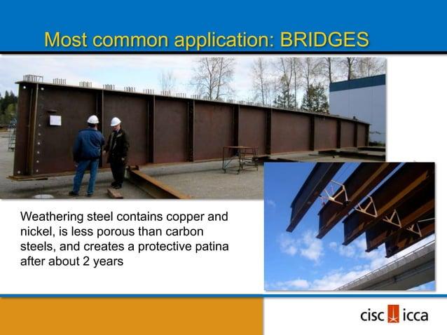 Interior Weathering Steel Issues                              If weathering                              steel is used    ...