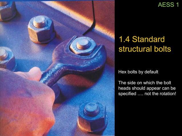 AESS 11.4 Standardstructural boltsor TC (tension control)   bolts                TC Bolts