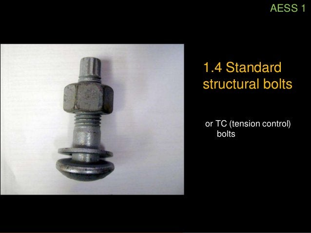 AESS 1                               1.4 Standard                               structural bolts                          ...