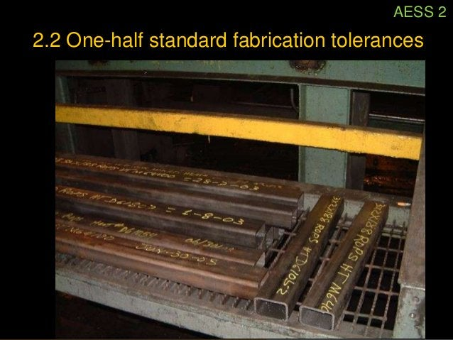 AESS 2           2.3 Fabrication marks not apparentphoto: AISC AESS Guide