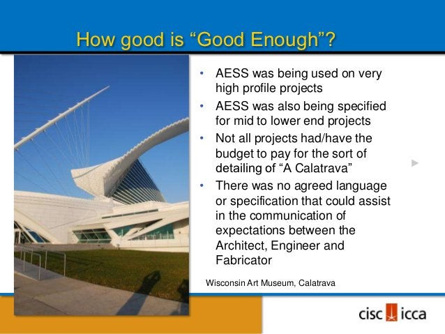 """How good is """"Good Enough""""?            • AESS was being used on very              high profile projects            • AESS w..."""
