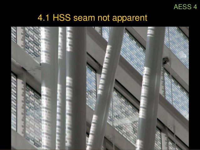 AESS 4         4.2 Welds contoured and blendedphoto: AISC AESS Guide        Very expensive