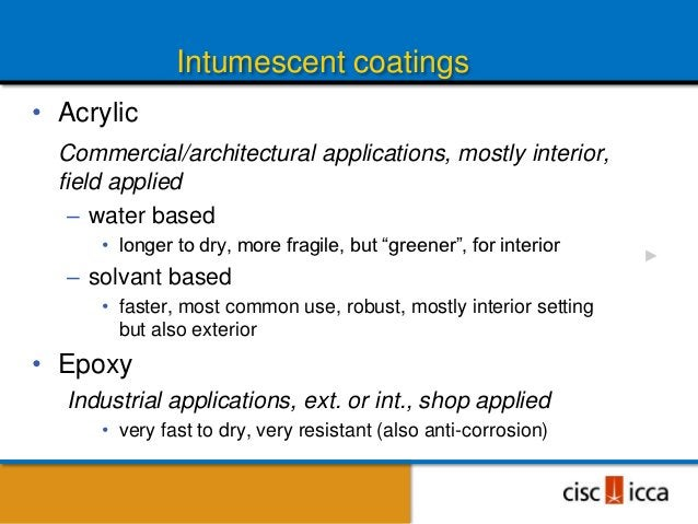 Intumescent Issues          • The finish is not the same as            paint – it has an orange peel            like textu...