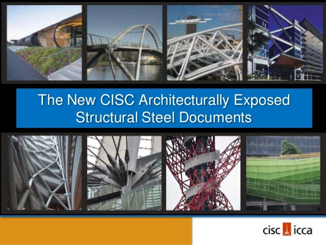 The New CISC Architecturally Exposed     Structural Steel Documents