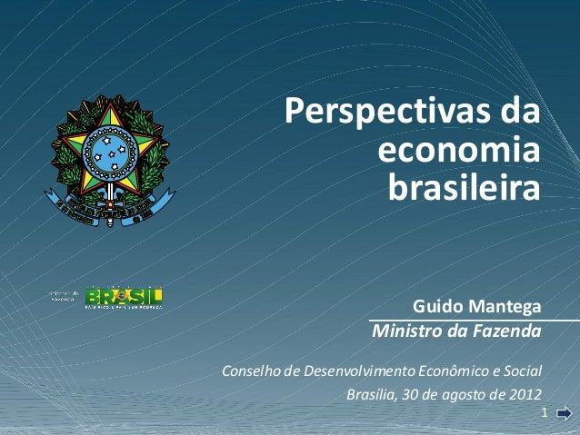 11Guido MantegaMinistro da FazendaConselho de Desenvolvimento Econômico e SocialBrasília, 30 de agosto de 2012Perspectivas...