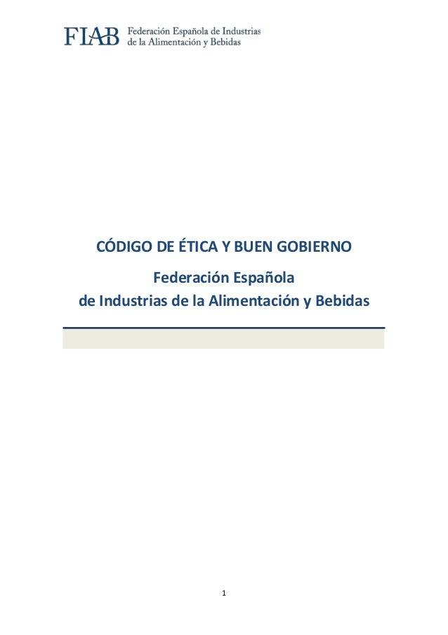 1CÓDIGO DE ÉTICA Y BUEN GOBIERNOFederación Españolade Industrias de la Alimentación y Bebidas