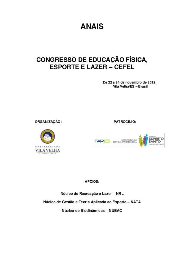 ANAISCONGRESSO DE EDUCAÇÃO FÍSICA,   ESPORTE E LAZER – CEFEL                                    De 22 a 24 de novembro de ...