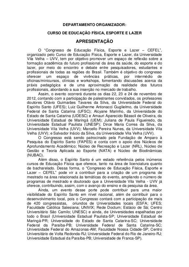 DEPARTAMENTO ORGANIZADOR:           CURSO DE EDUCAÇÃO FÍSICA, ESPORTE E LAZER                           APRESENTAÇÃO      ...
