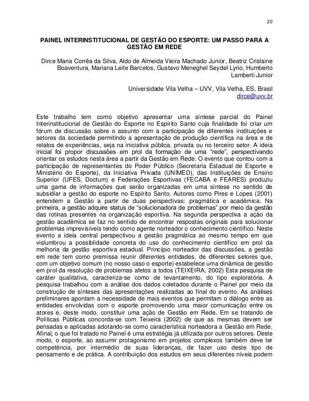 20 PAINEL INTERINSTITUCIONAL DE GESTÃO DO ESPORTE: UM PASSO PARA A                         GESTÃO EM REDE Dirce Maria Corr...